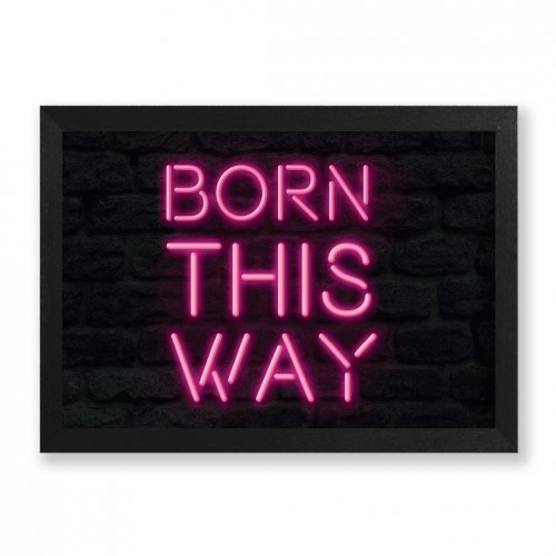 Quadro Born This Way